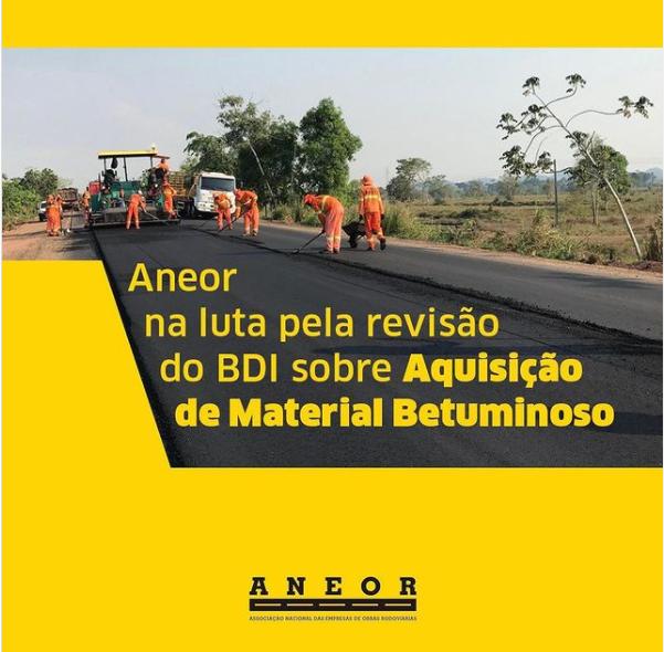 ANEOR NA LUTA PELA REVISÃO DO BDI SOBRE AQUISIÇÃO DE MATERIAL BETUMINOSO