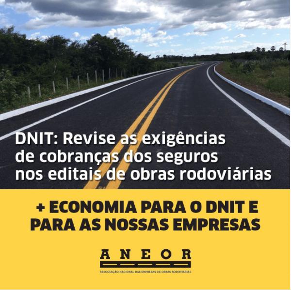 DNIT: REVISE AS EXIGÊNCIAS DE COBRANÇAS DOS SEGUROS NOS EDITAIS DE OBRAS RODOVIÁRIAS
